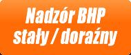 Nadzór BHP stały / doraźny